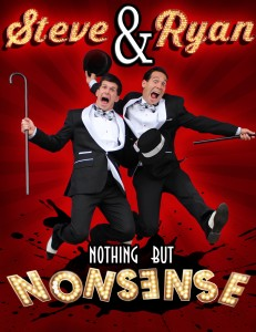 "Tap your toes and tickle your funny bone in the all new production ""Nothing But Nonsense"""